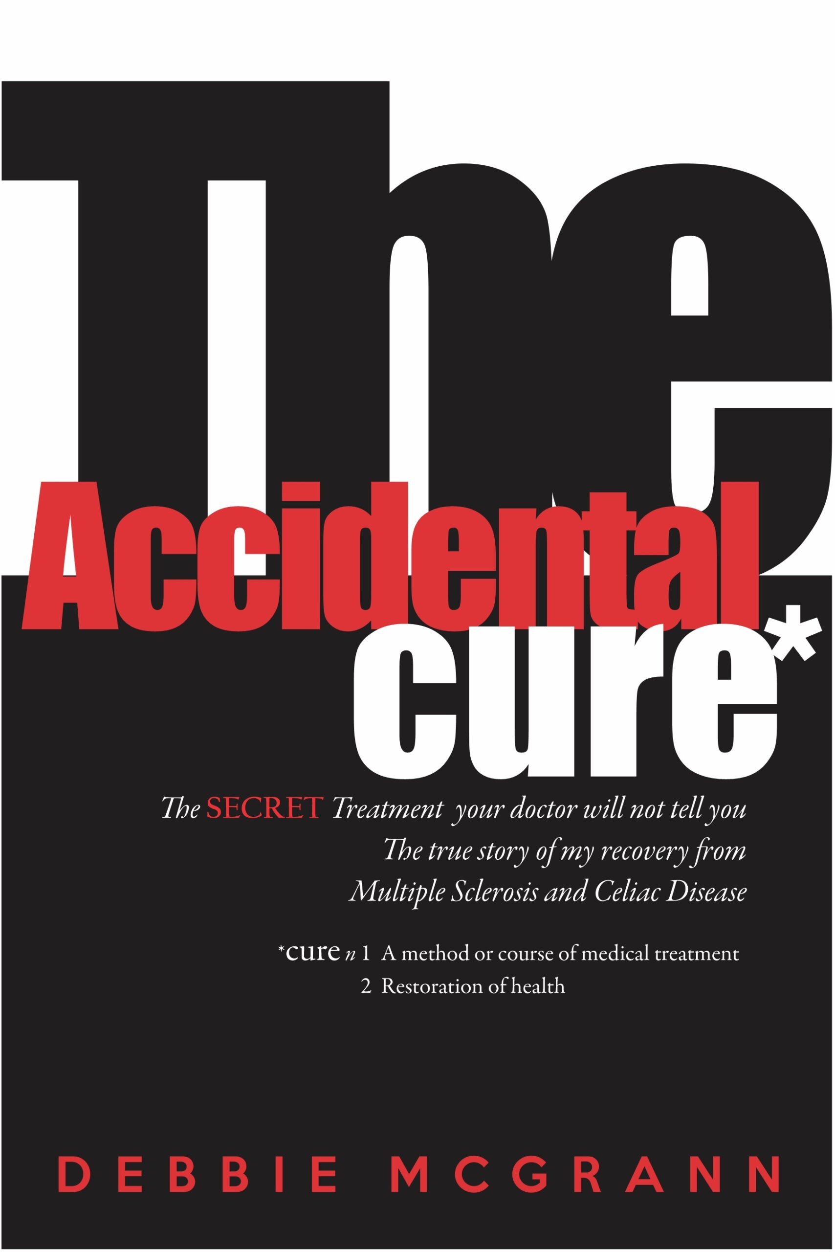 Cover Image of The Accidental Cure - true story of Multiple Sclerosis recovery